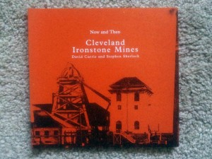 Now and Then Cleveland Ironstone Mines David Currie and Stephen Sherlock